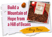 Build a Mountain of Hope from a Hill of Beans