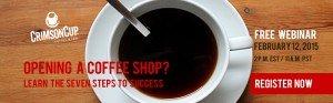 Crimson Cup Feb. 12 Webinar on How to Open a Coffee Shop